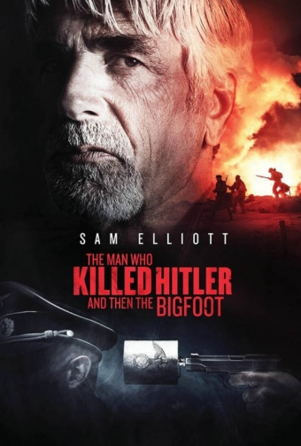 the-man-who-killed-hitler-and-then-the-bigfoot_poster_goldposter_com_2[1]
