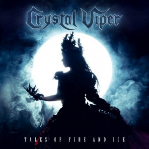 TALES OF FIRE AND ICE / CRYSTAL VIPER