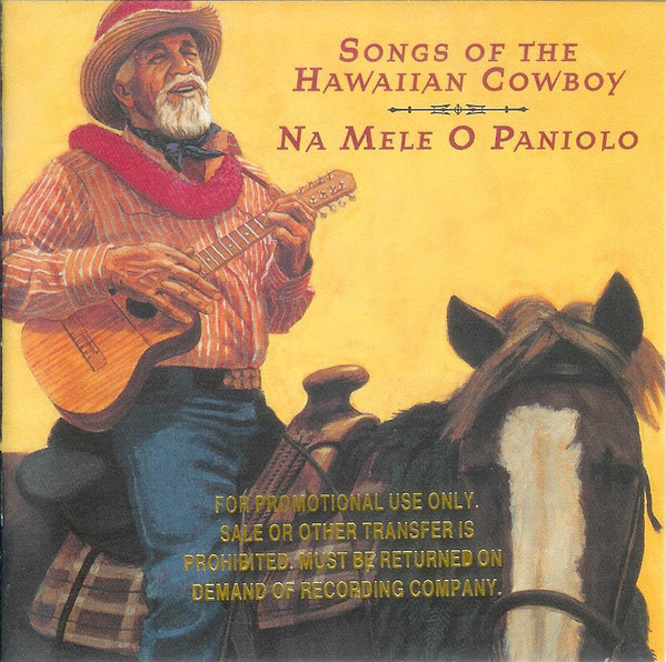 Songs of the Hawaiian Cowboy Na Mele O Paniolo