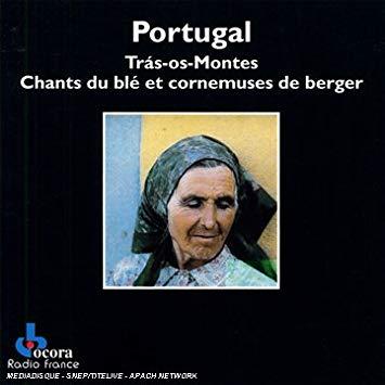 Portugal Trás-Os-Montes - Chants Du Blé Et Cornemuses De Berger