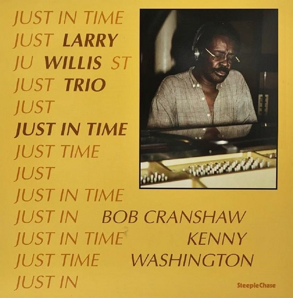 Larry Willis Just In Time SteepleChase SCS 1251