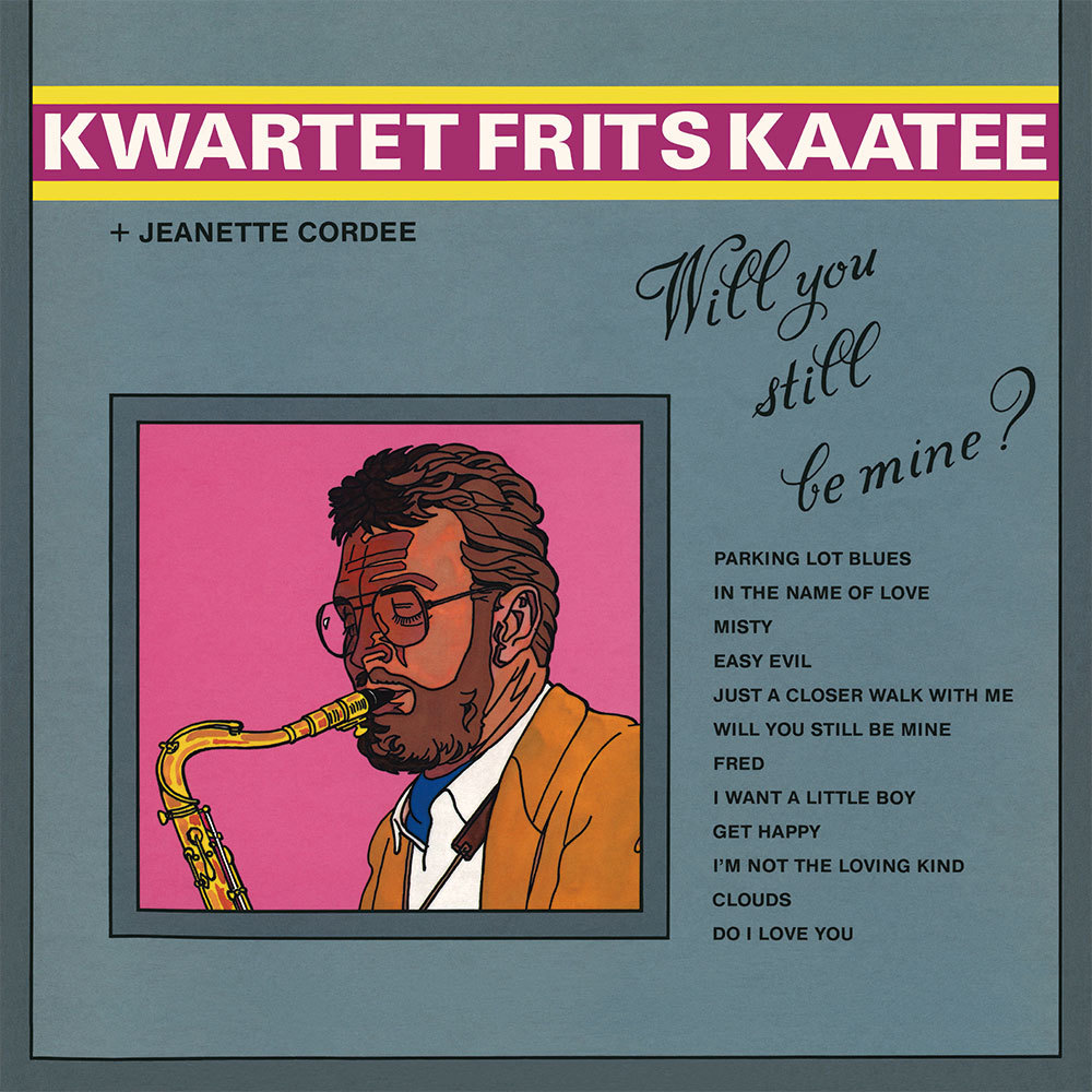 Kwartet Frits Kaatee 『Will You Still Be Mine?』CD